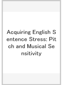 Acquiring English Sentence Stress: Pitch and Musical Sensitivity