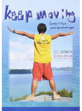 Keep Moving Going to Swim Over the seven seas DAI MORISHITA 21‐years‐old resume