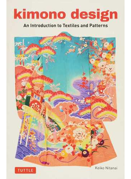 kimono design An Introduction to Textiles and Patterns