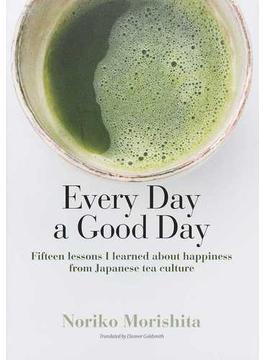 日日是好日 「お茶」が教えてくれた15の幸せ 英文版