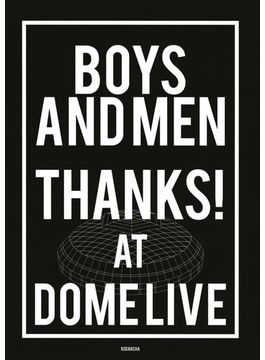 BOYS AND MEN THANKS!AT DOME LIVE
