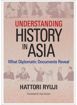 Understanding History in Asia: What Diplomatic Documents Reveal