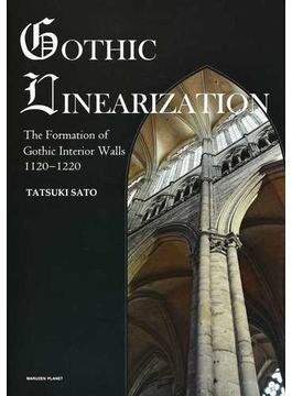 GOTHIC LINEARIZATION The Formation of Gothic Interior Walls 1120−1220