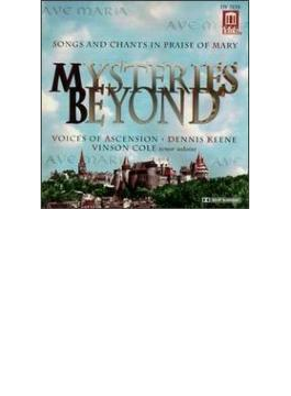 Mysteries Beyond-songs & Chants In Praise Of Mary: Keene / Voices Of Ascension V.cole(T) K.bride(S)