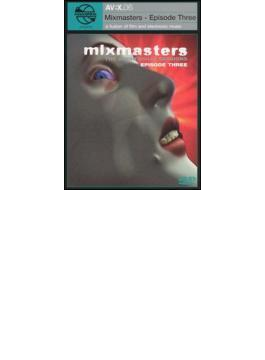 Mixmasters - Episode Three