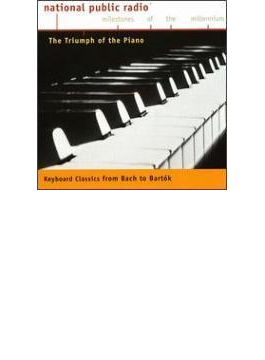 The Triumph Of The Piano: Keyboard Classics From Bach To Bartok