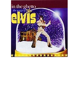 In The Ghetto - The Songs Of Elvis
