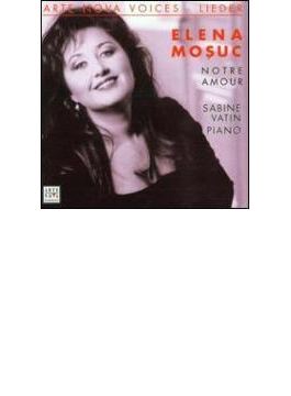Elena Mosuc: Notre Amour-french Songs