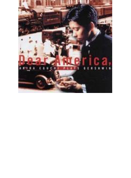 江口玲 Akira Eguchi: Dear America-gershwin, Foster, Copland, Sousa