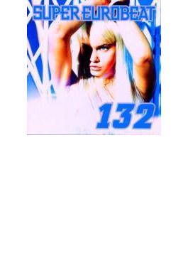 Super Eurobeat: 132 (Copy Control Cd)