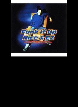 Funk It Up/Nice&EZ