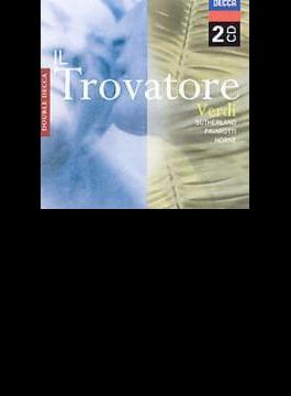 歌劇『トロヴァトーレ』全曲 ボニング&ナショナル・フィル、サザーランド、ホーン、パヴァロッティ、ギャウロフ、ほか(2CD)