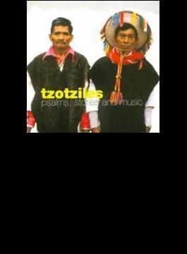 Tzotziles - Psalms Stories Andmusic