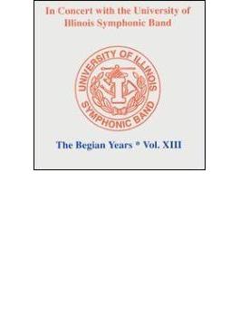 University Of Illinois Symphonic Band The Begian Years Vol.13