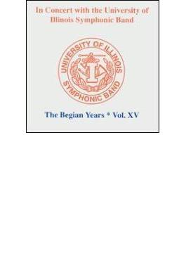 University Of Illinois Symphonic Band The Begian Years Vol.15