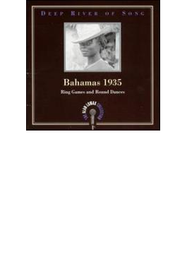 Deep River Of Song - Bahamas 1935 Vol.2 Ring Games And Round Dances