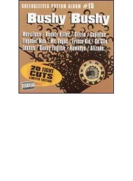 Bushy Bushy - Greensleeves Rhythm Album #15