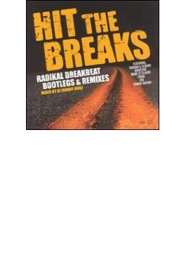 Hit The Breaks - Radikal Breakbeat Bootlegs & Remixes