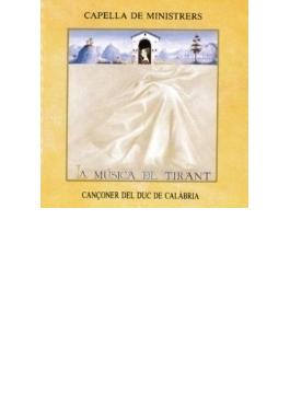 Canconer Del Duc De Calabris: Magraner / Capella De Ministrers