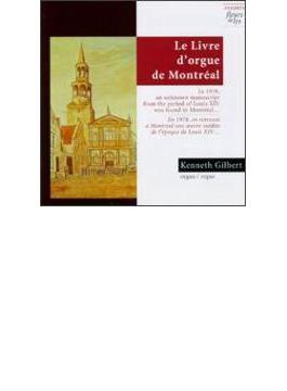 Le Livre D'orgue De Montreal: Gilbert