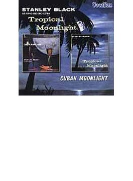 Tropical Moonlight & Cuban Moonlight