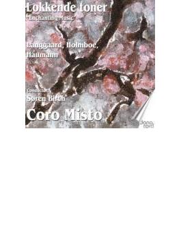 Lokkende Toner: Birch / Coro Misto Langgaard, Holmboe, Haumann