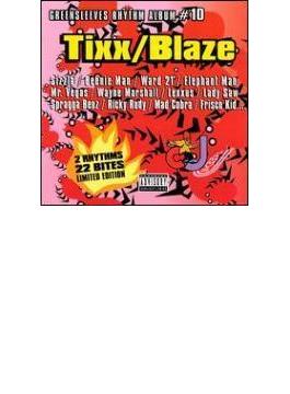 Tixx / Blaze - Greensleeves Rhythm Album #10