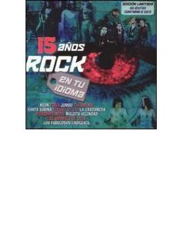 15 Anos De Rock En Tu Idioma