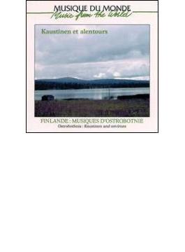 Finlande / Music Of Ostrobothnia - Kaustinen And Environs