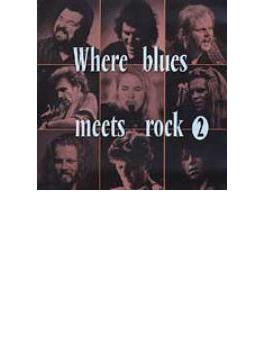 Where Blues Meets Rock: 2