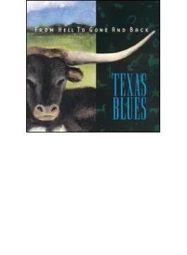 From Hell To Gone & Back - Texas Blues
