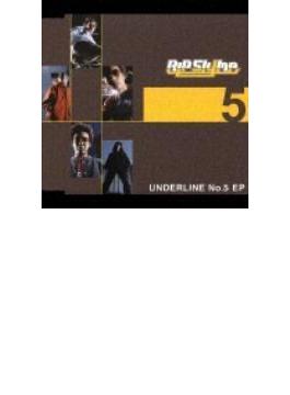 UNDERLINE No.5 EP