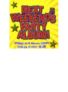 Next Weekends Party Album