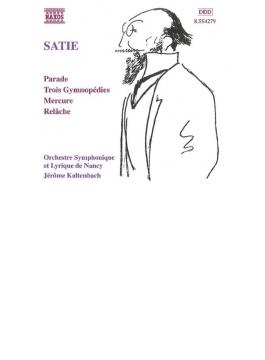 <管弦楽曲集>パラード/3つのジムノペディ/メルキュール/他 カルタンバック/ナンシー歌劇場交響