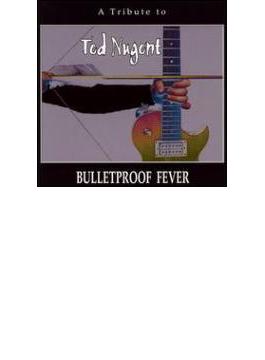 Bulletproof Fever - Ted Nugenttribute