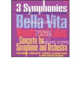 Bella Vita / Woods And Lakes / Concerto For Saxophone And Orchestra