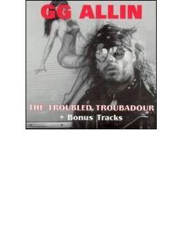 Troubled Troubadour + Bonus Tracks