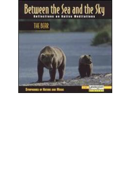 Between The Sea And : Bear