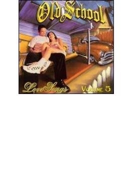 Old School Love Songs Vol.5