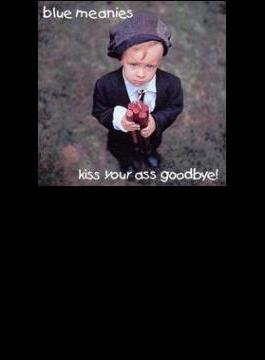 Kiss Your Ass Goodbye