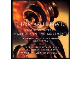 ヴァイオリン協奏曲/2楽章の交響曲 ペスカノフ(Vn)、スリーパー(指揮)マイアミ大学響、ルードウィグ(指揮)ロンドン響