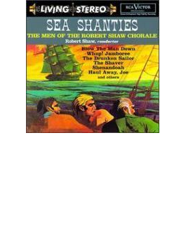 Robert Shaw Chorus Sea Shanties