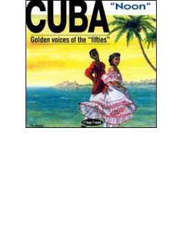 Cuba Noon - Golden Voices Of The 50's