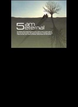 5am Eternal