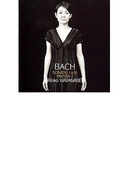 Sonatas For Solo Violin, 1, 3, Partita, 2, : 渡辺玲子