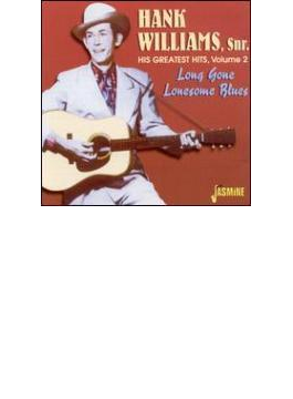 His Greatest Hits Volume Two -long Gone Lonesome Blues