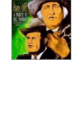 Hats Off - Tribute To Bill Monroe