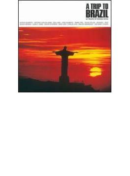 Trip To Brazil - 40 Years Of Bossa Nova