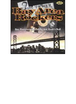 Bay Area Rockers - San Francisco Rockabilly And Rack N Roll 1957-1960