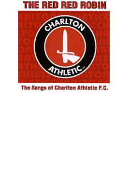 Red Red Robin - Songs Of Charlton Athletic